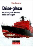 Couverture du livre « Brise-glace ; de la route du nord et de la mer baltique » de Gilles Barnichon aux éditions Maitres Du Vent
