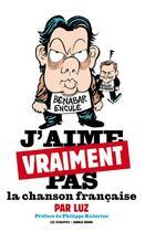 Couverture du livre « J'aime vraiment pas la chanson française » de Luz aux éditions Les Echappes