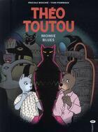 Couverture du livre « Théo Toutou t.6 ; momie blues » de Pascale Bouchie et Yvan Pommaux aux éditions Bayard Jeunesse