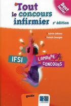 Couverture du livre « Tout le concours infirmier (2e édition) » de Sylvie Lefranc et Patrick Bourges aux éditions Lamarre