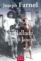 Couverture du livre « La ballade du petit Joseph » de Joseph Farnel aux éditions De Boree