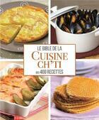 Couverture du livre « La bible de la cuisine ch'ti en 400 recettes » de Sylvie Ait-Ali aux éditions Editions Esi
