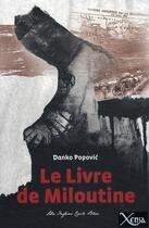 Couverture du livre « Le livre de Miloutine » de Danko Popovic aux éditions Xenia