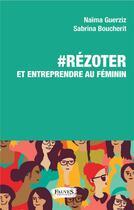 Couverture du livre « #rézoter et entreprendre au féminin » de Naima Guerziz et Sabrina Boucherit aux éditions Fauves