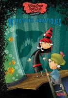 Couverture du livre « Araminta Spookie t.3 ; détectives aquatiques » de Angie Sage aux éditions Nathan