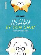 Couverture du livre « Le vieil homme et son chat T.1 ; le veil homme et son chat n'ont plus peur des chiens » de Nekomaki aux éditions Casterman