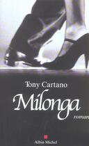 Couverture du livre « Milonga » de Tony Cartano aux éditions Albin Michel