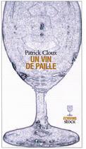 Couverture du livre « Un vin de paille » de Patrick Cloux aux éditions Stock
