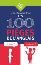Couverture du livre « Les 100 pièges de l'anglais » de Jean-Bernard Piat aux éditions J'ai Lu