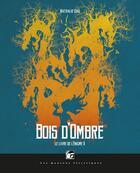 Couverture du livre « Le livre de l'énigme t.2 ; bois d'ombre » de Nathalie Dau aux éditions Les Moutons électriques