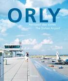 Couverture du livre « Orly, aeroport des sixties » de Inventaire Du Patrimoine aux éditions Lieux Dits