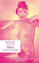 Couverture du livre « Alice et autres nouvelles » de Anais Nin aux éditions La Musardine