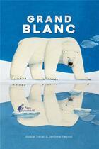 Couverture du livre « Grand blanc » de Jerome Peyrat et Adele Tariel aux éditions Pere Fouettard
