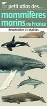Couverture du livre « Petit atlas des mammifères marins de France » de Besnard/Moutou aux éditions Delachaux & Niestle