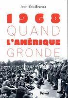 Couverture du livre « Quand l'Amérique gronde (1968-2018) » de Jean-Eric Branaa aux éditions Privat
