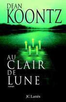 Couverture du livre « Au Clair De Lune » de Dean Koontz aux éditions Lattes