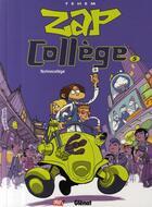Couverture du livre « Zap collège t.5 » de Tehem aux éditions Glenat