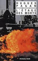 Couverture du livre « L'étage des morts » de Hugues Pagan aux éditions Rivages