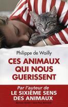 Couverture du livre « Ces animaux qui nous guérissent » de Philippe De Wailly aux éditions Alphee.jean-paul Bertrand