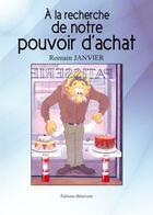 Couverture du livre « À la recherche de notre pouvoir d'achat » de Romain Janvier aux éditions Benevent