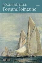 Couverture du livre « Fortune lointaine » de Roger Beteille aux éditions Rouergue
