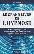 Couverture du livre « Le grand livre de l'hypnose » de Yvon Lhermite aux éditions Trajectoire