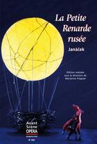 Couverture du livre « L'avant-scène opéra N.252 ; la petite renarde rusée » de Leos Janacek aux éditions L'avant-scene Opera