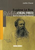 Couverture du livre « Eugène le roy, 1836-1907 ; icare au pays des croquants » de Joelle Cheve aux éditions Sud Ouest Editions