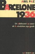 Couverture du livre « Barcelone 1936 » de Abel Paz aux éditions La Digitale