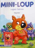 Couverture du livre « Mini-Loup super héros ; avec figurine de Mini-Loup super héros » de Philippe Matter aux éditions Hachette Enfants