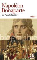 Couverture du livre « Napoléon Bonaparte » de Pascale Fautrier aux éditions Gallimard