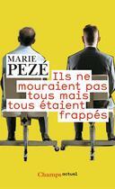 Couverture du livre « Ils ne mouraient pas tous mais tous étaient frappés » de Marie Peze aux éditions Flammarion