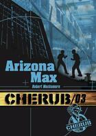 Couverture du livre « Cherub mission T.3 ; Arizona Max » de Robert Muchamore aux éditions Casterman