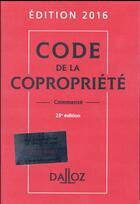 Couverture du livre « Code de la copropriété, commenté (édition 2016) » de Yves Rouquet et Moussa Thioye aux éditions Dalloz