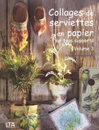Couverture du livre « Collages De Serviettes En Papier Sur Tous Supports T.3 » de Brigitte Casagranda aux éditions Le Temps Apprivoise