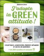 Couverture du livre « J'adopte la green attitude ! » de Fabrice Besse et Stephanie Chica aux éditions Le Temps Apprivoise