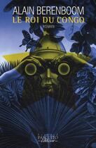Couverture du livre « Le Roi du Congo » de Alain Berenboom aux éditions Bernard Pascuito