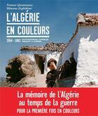 Couverture du livre « L'Algérie en couleurs ; photographies d'appelés pendant la guerre ; 1954-1962 » de Tramor Quemeneur et Slimane Zeghidour aux éditions Arenes