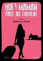 Couverture du livre « Ouf ! maman part au couvent » de Stephanie Combe aux éditions Quasar
