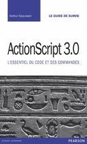 Couverture du livre « ActionScript 3 » de Arzhur Caouissin aux éditions Campuspress