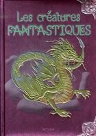 Couverture du livre « Les créatures fantastiques » de Piccolia aux éditions Piccolia
