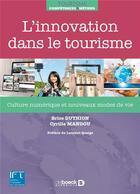 Couverture du livre « L'innovation dans le tourisme ; culture numérique et nouveaux modes de vie » de Brice Duthion et Cyrille Mandou aux éditions De Boeck Superieur