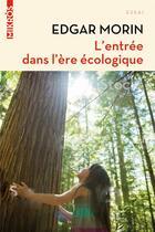 Couverture du livre « L'entrée dans l'ère écologique » de Edgar Morin aux éditions Editions De L'aube