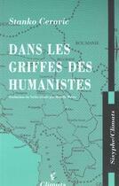 Couverture du livre « Dans Les Griffes Des Humanistes » de Stanko Cerovic aux éditions Climats
