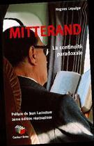Couverture du livre « Mitterand La Continuite Paradoxale » de Hugues Lepaige aux éditions Couleur Livres