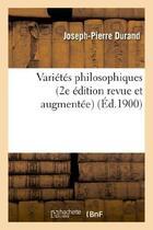 Couverture du livre « Varietes philosophiques (2e edition revue et augmentee) » de Durand Joseph-Pierre aux éditions Hachette Bnf
