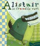 Couverture du livre « Alistair le crocodile vert » de Grazia-F+Charly-I aux éditions Gautier Languereau
