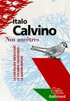 Couverture du livre « Nos ancêtres (le chevalier inexistant, le viconte pourfendu, le baron perché) » de Italo Calvino aux éditions Gallimard