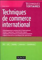 Couverture du livre « Techniques de commerce international » de Hubert Martini aux éditions Dunod