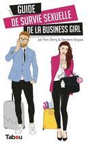 Couverture du livre « Guide de survie sexuelle de la business girl » de Guenievre Suryous et Flore Cherry aux éditions Tabou